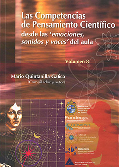 Las  Competencias de Pensamiento Científico  desde las emociones , sonidos y voces del Aula Vol 8.Mario Quintanilla  .Volumen 8
