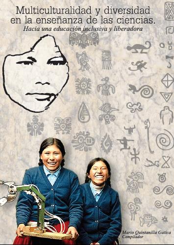 Multiculturalidad  y diversidad  en la enseñanza de las  ciencias . Hacia  una  educación inclusiva y liberadora