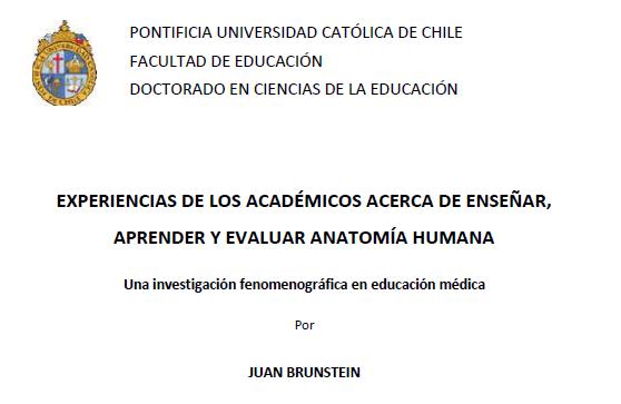 Brunstein Juan. Experiencias  de los académicos acerca de enseñar, aprender y evaluar anatomía humana